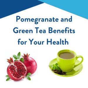 Green Tea and Pomegranate Health Benefits | Vituro Health